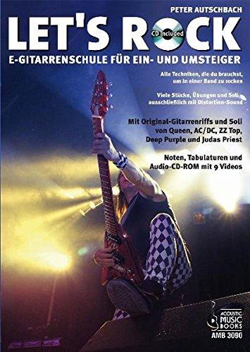 Let's Rock: E-Gitarrenschule f�r Ein- und Umsteiger