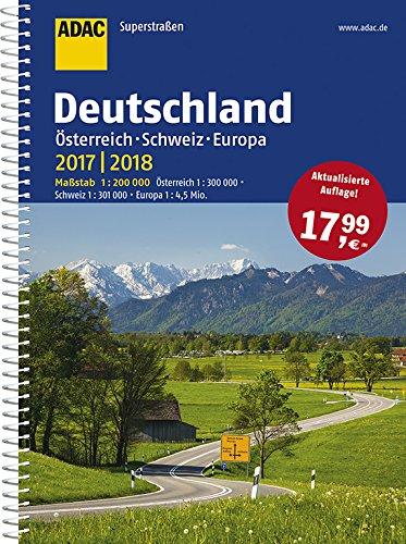 ADAC Superstra�en Deutschland, �sterreich, Schweiz & Europa 2017/2018 1:200 000 (ADAC Atlanten)