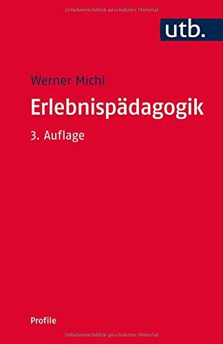 Erlebnisp�dagogik (utb Profile, Band 3049)