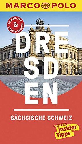 MARCO POLO Reisef�hrer Dresden, S�chsische Schweiz: Reisen mit Insider-Tipps. Inklusive kostenloser Touren-App & Update-Service