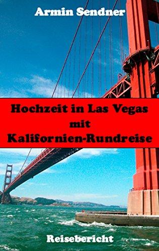 Hochzeit in Las Vegas mit Kalifornien-Rundreise: Reisebericht