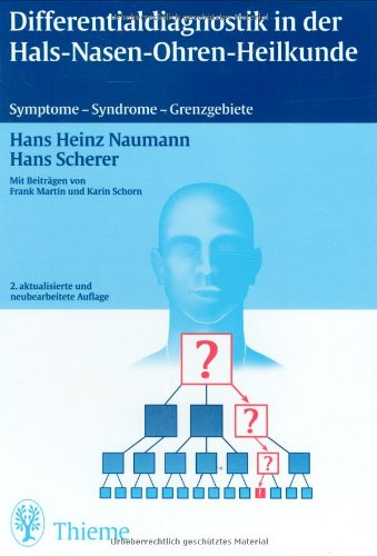 Differentialdiagnostik in der Hals-Nasen-Ohren-Heilkunde: Symptome - Syndrome - Grenzgebiete