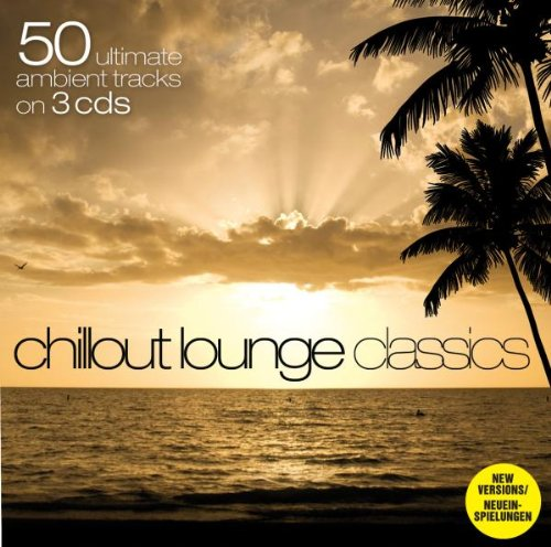 50 Chillout Lounge Classics (Dieser Titel enth�lt Re-Recordings)