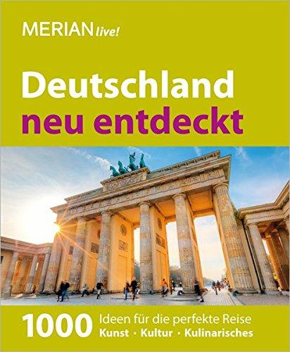 Deutschland neu entdeckt: MERIAN live! Jubil�umsband