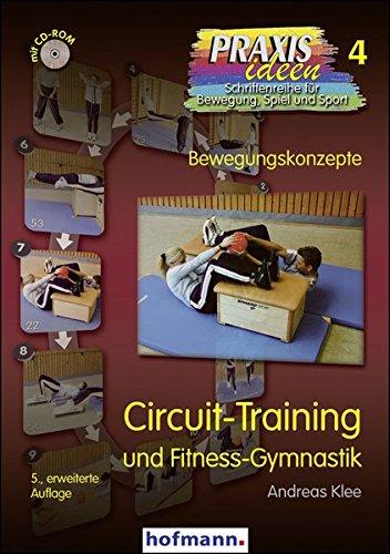 Circuit-Training: und Fitness-Gymnastik (Praxisideen - Schriftenreihe f�r Bewegung, Spiel und Sport)