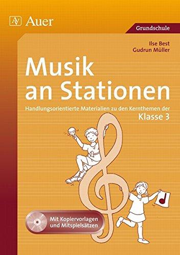 Musik an Stationen 3: Handlungsorientierte Materialien zu den Kernthemen der Klasse 3 (Stationentraining GS)