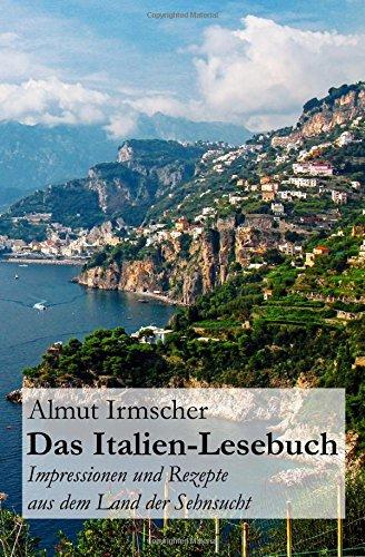 Das Italien-Lesebuch: Impressionen aus dem Land der Sehnsucht