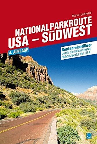 Nationalparkroute USA - S�dwest: Routenreisef�hrer