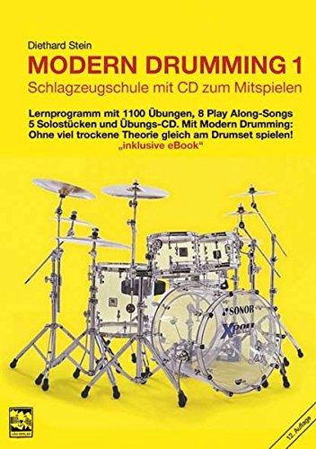 Modern Drumming. Schlagzeugschule mit CD zum Mitspielen: Modern Drumming, Bd.1. Lernprogramm mit 1100 �bungen, 5 Solost�cken, 8 Play Along-Songs incl. �bungs-CD