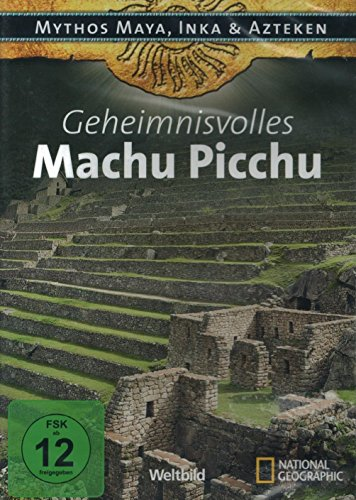 Geheimnisvolles Machu Picchu / Mythos Maya, Inka & Azteken / Weltbild Edition 2012