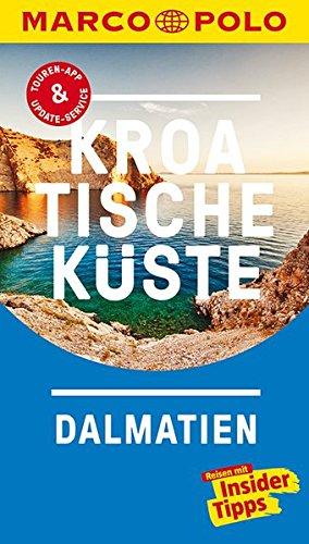 MARCO POLO Reisef�hrer Kroatische K�ste Dalmatien: Reisen mit Insider-Tipps. Inklusive kostenloser Touren-App & Update-Service