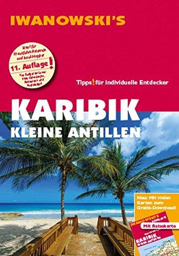Karibik Kleine Antillen - Reisef�hrer von Iwanowski: Individualreisef�hrer mit Extra-Reisekarte und Karten-Download (Reisehandbuch)