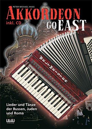 Akkordeon Go East: Lieder und T�nze der Russen, Juden und Roma