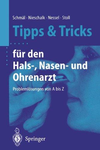 Tipps und Tricks f�r den Hals- Nasen- und Ohrenarzt: Probleml�sungen von A bis Z (German Edition)