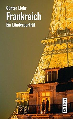 Frankreich: Ein L�nderportr�t (Diese Buchreihe wurde ausgezeichnet mit dem ITB-Bookaward 2014)