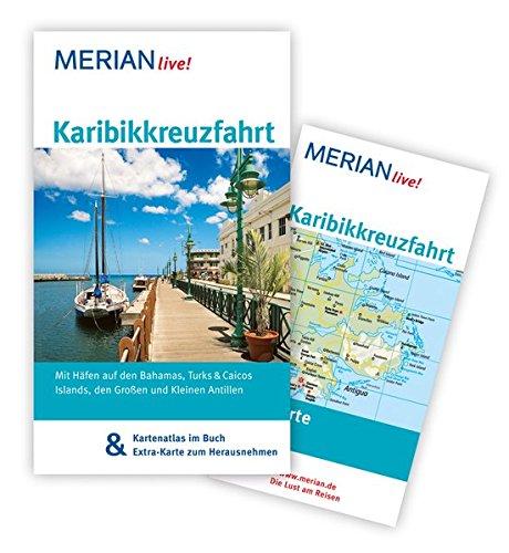 MERIAN live! Reisef�hrer Karibikkreuzfahrt: Mit Kartenatlas im Buch und Extra-Karte zum Herausnehmen