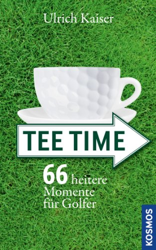 Tee Time: 66 heitere Momente f�r Golfer