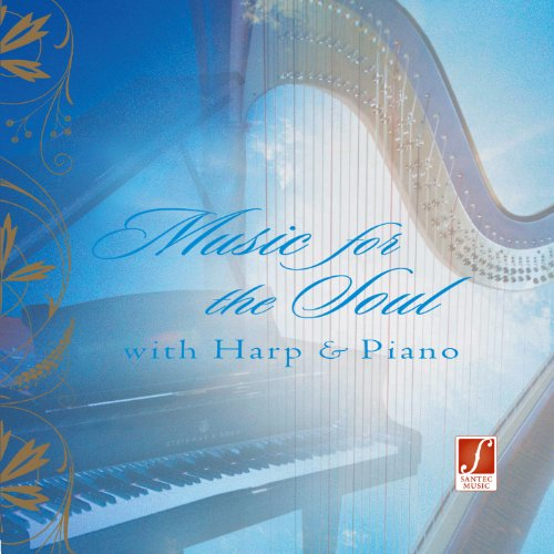 Music for the Soul (Musik f�r die Seele) [Harmonious Atmosphere With Harp and Piano]