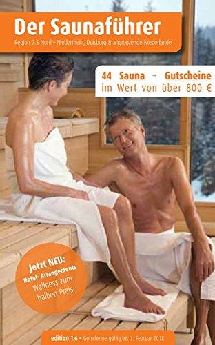 Region 7.5 Nord: Niederrhein, Duisburg, angrenzende Niederlande - Der regionale Saunaf�hrer mit Gutscheinen (Der Saunaf�hrer)