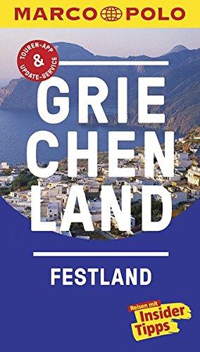 MARCO POLO Reisef�hrer Griechenland Festland: Reisen mit Insider-Tipps. Inklusive kostenloser Touren-App & Update-Service