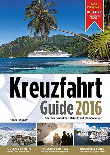 Kreuzfahrt Guide 2016: F�r den perfekten Urlaub auf dem Wasser