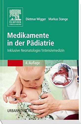 Medikamente in der P�diatrie: Inklusive Neonatologie/ Intensivmedizin