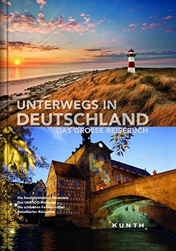 Unterwegs in Deutschland: Das gro�e Reisebuch (KUNTH Unterwegs in ...)