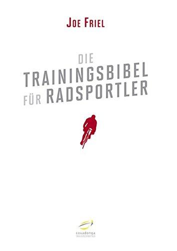 Die Trainingsbibel f�r Radsportler (Aktualisierte Neuauflage)